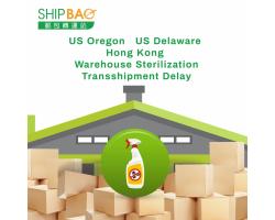 Transshipment delay due to warehouse sterilization - US Oregon, US Delaware & Hong Kong